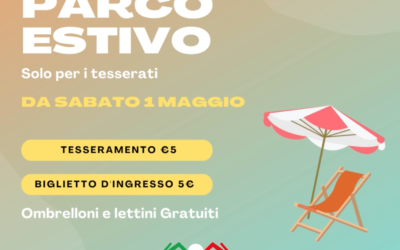 APERTURA PARCO ESTIVO – SABATO 1 MAGGIO 2021